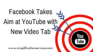 Facebook Takes Aim at YouTube with New Video Tab