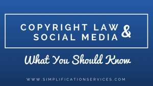 Copyright Laws and Social Media: What You Should Know