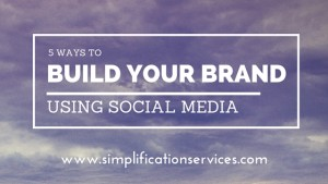 5 Ways to Build Your Brand Using Social Media