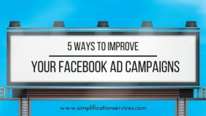 5 Easy Ways to Improve Your Facebook Ads Campaigns